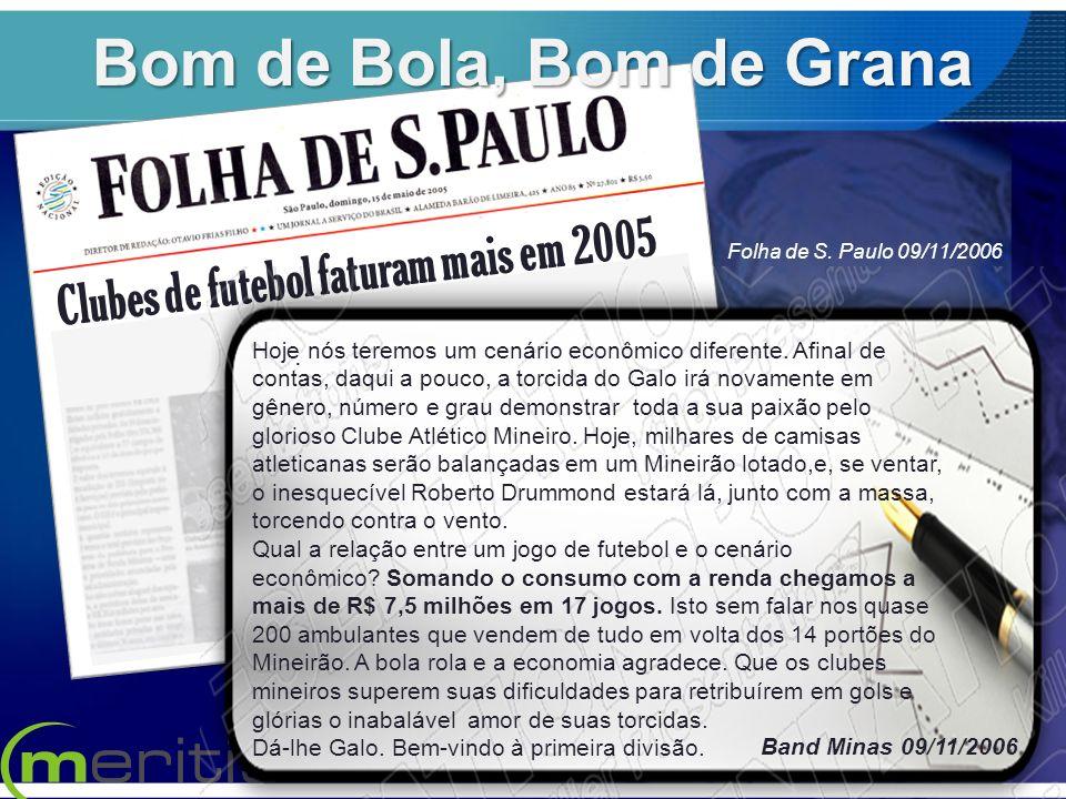 Bom de Bola, Bom de Grana Clubes de futebol faturam mais em 2005 .