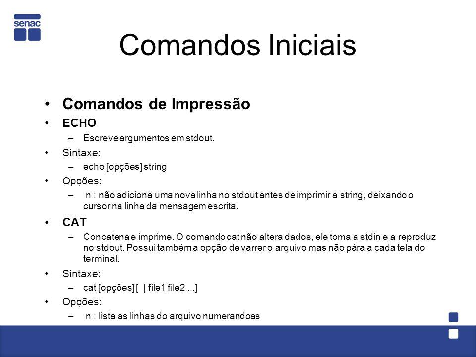 Comandos Iniciais Comandos de Impressão ECHO CAT Sintaxe: Opções: