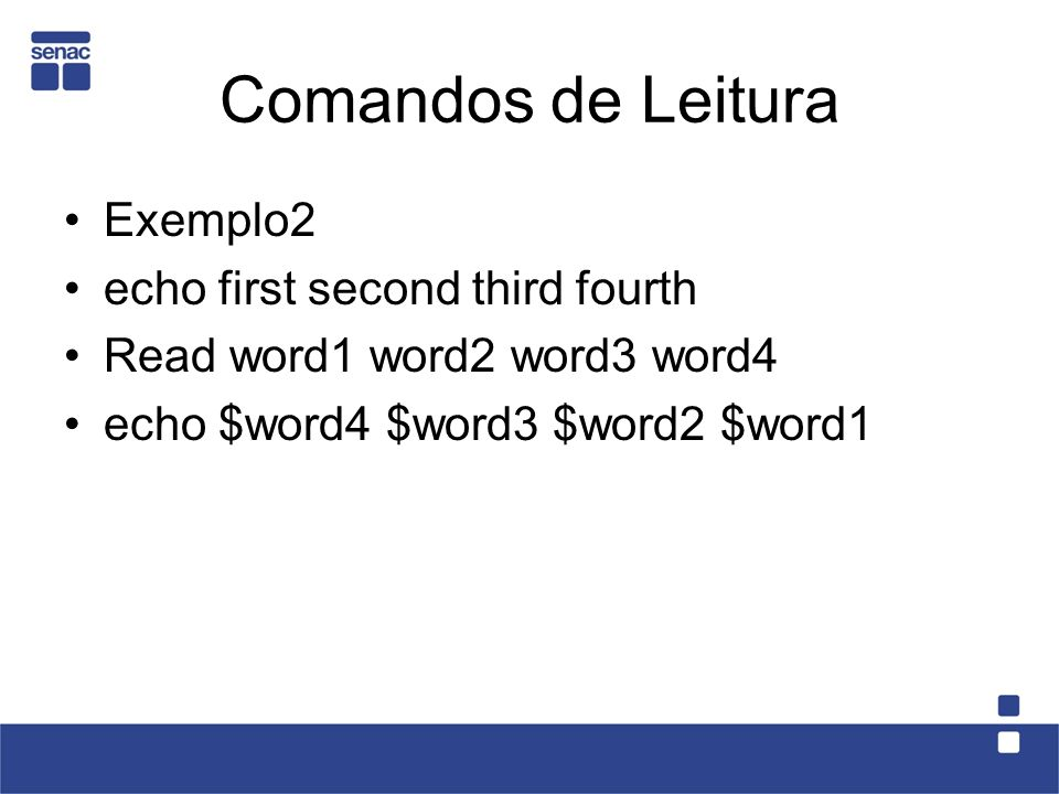 Comandos de Leitura Exemplo2 echo first second third fourth