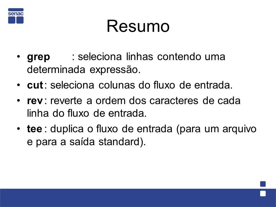 Resumo grep : seleciona linhas contendo uma determinada expressão.