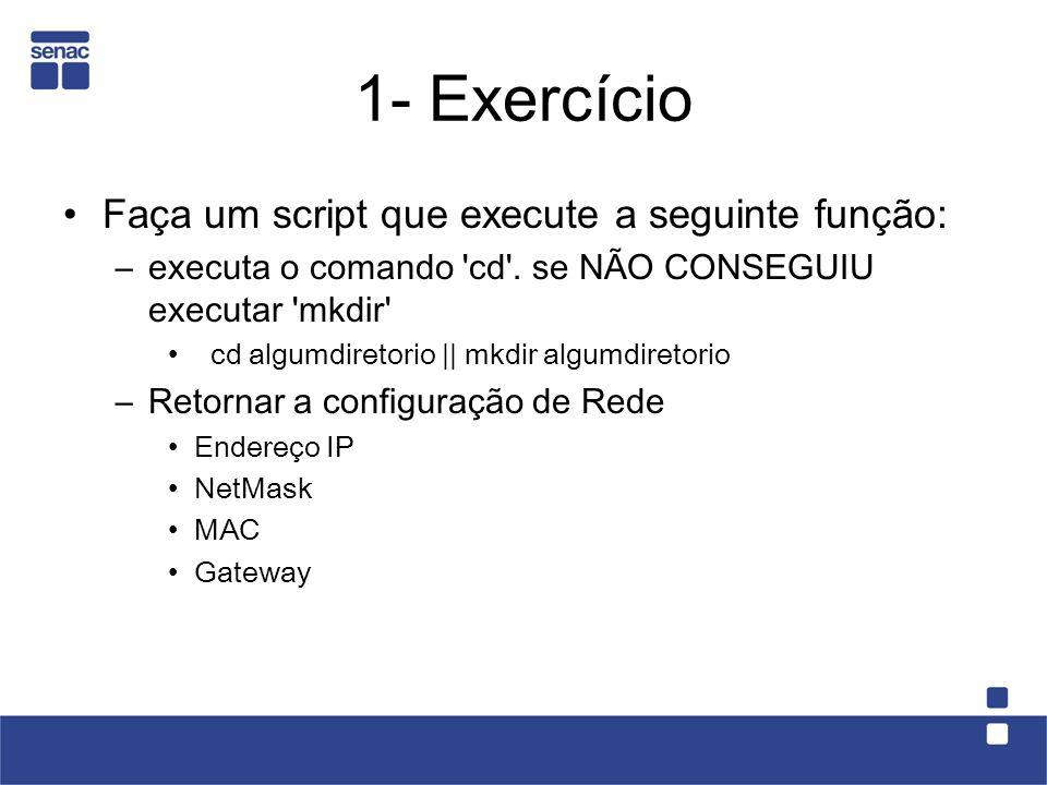 1- Exercício Faça um script que execute a seguinte função: