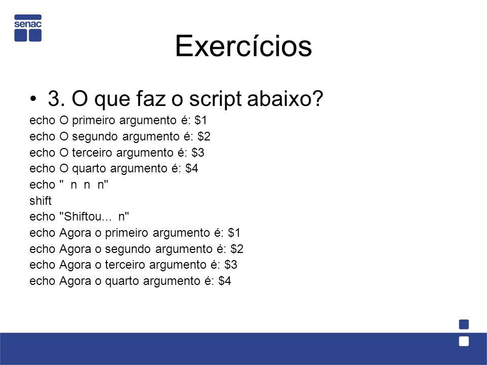 Exercícios 3. O que faz o script abaixo