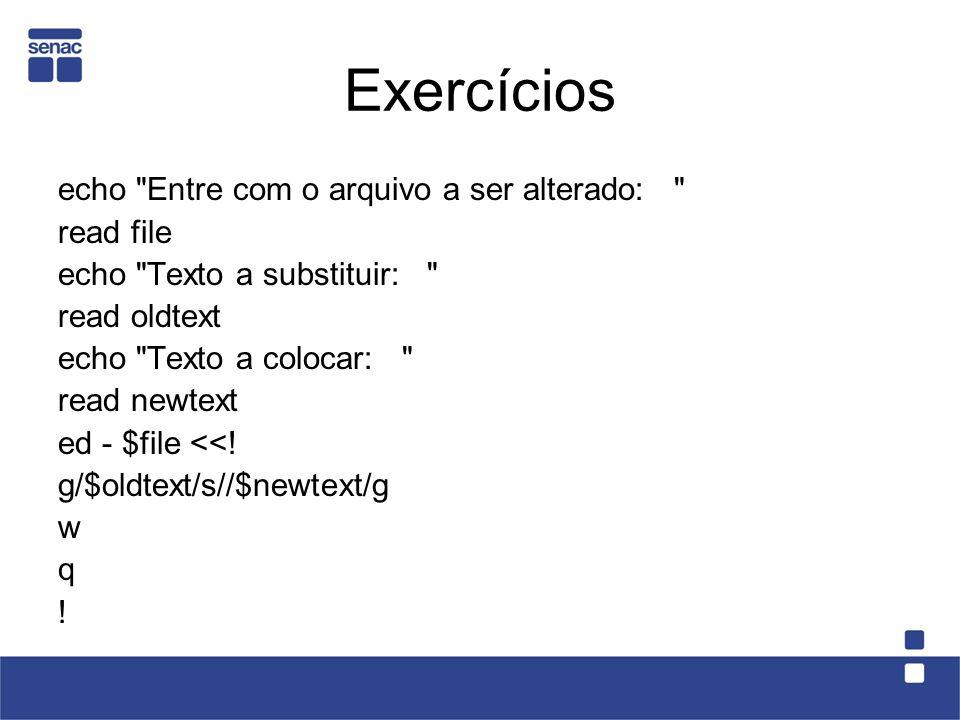 Exercícios echo Entre com o arquivo a ser alterado: read file