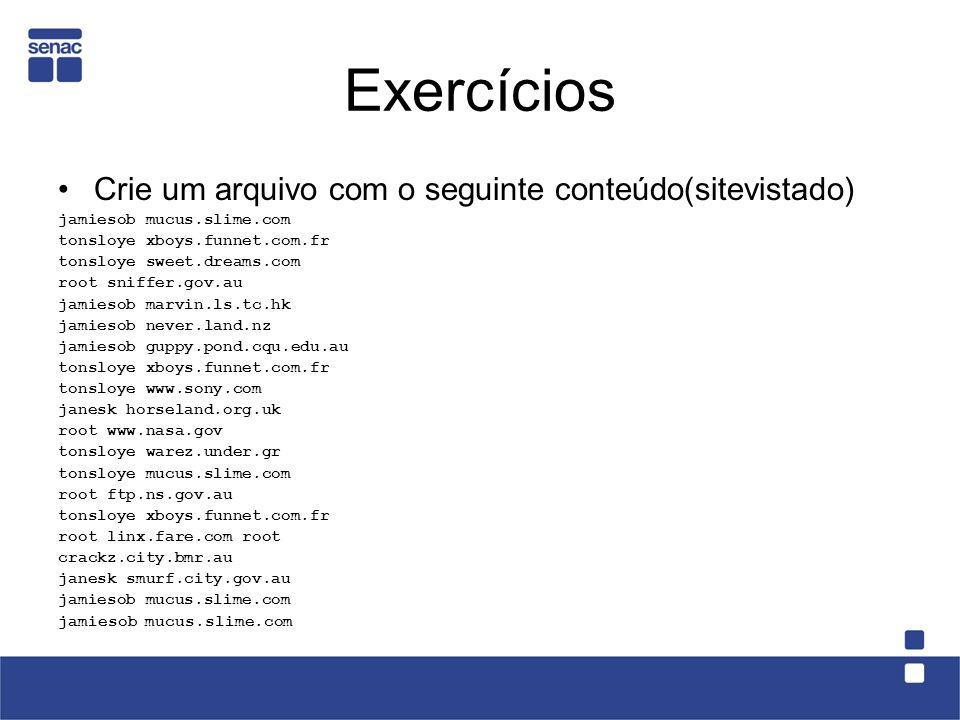 Exercícios Crie um arquivo com o seguinte conteúdo(sitevistado)