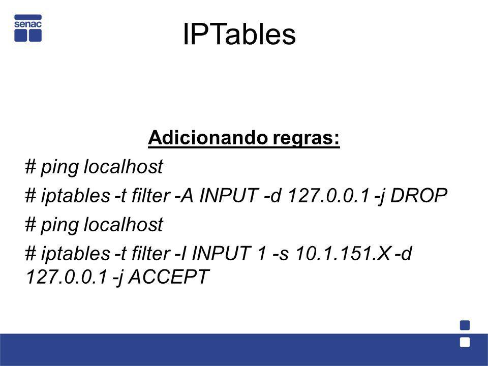 IPTables Adicionando regras: # ping localhost