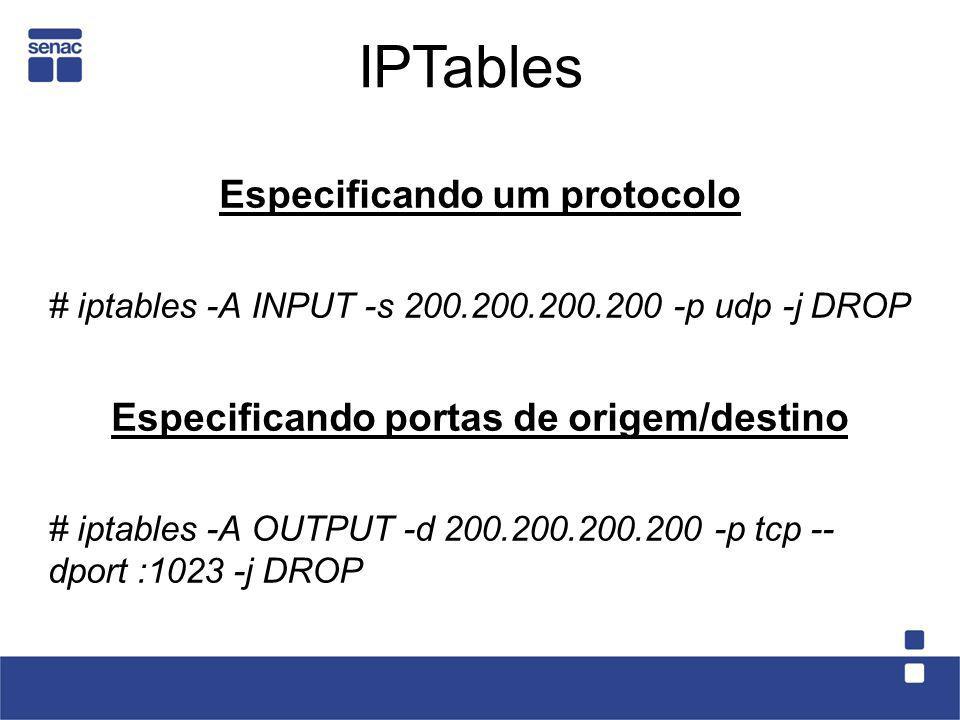 Especificando um protocolo Especificando portas de origem/destino