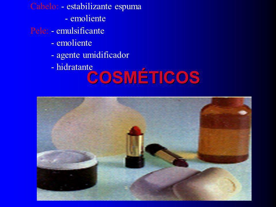 COSMÉTICOS Cabelo: - estabilizante espuma - emoliente