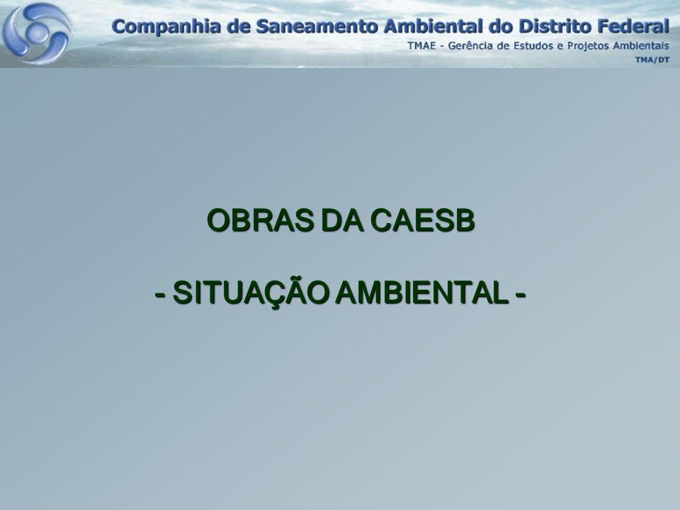 OBRAS DA CAESB - SITUAÇÃO AMBIENTAL -