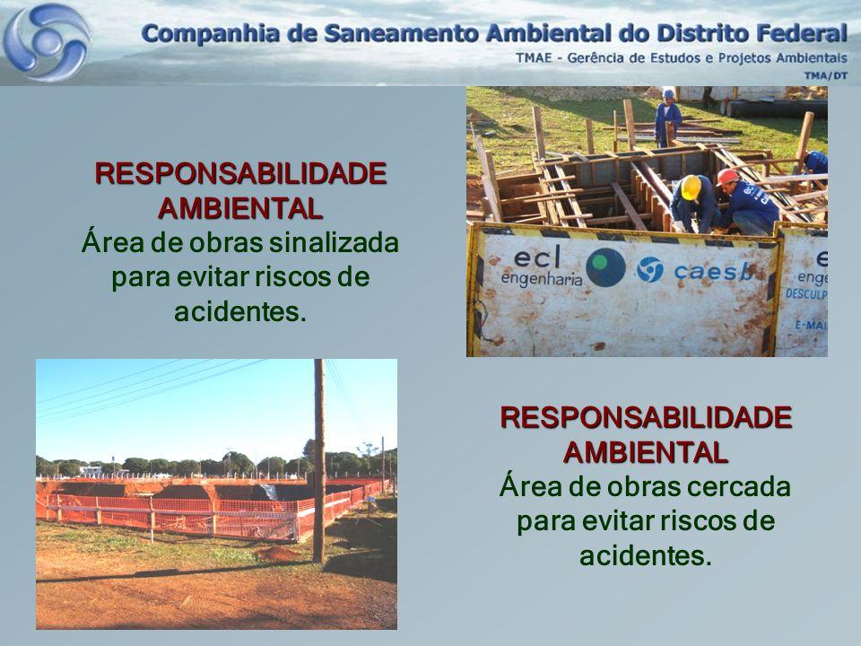 RESPONSABILIDADE AMBIENTAL Área de obras sinalizada