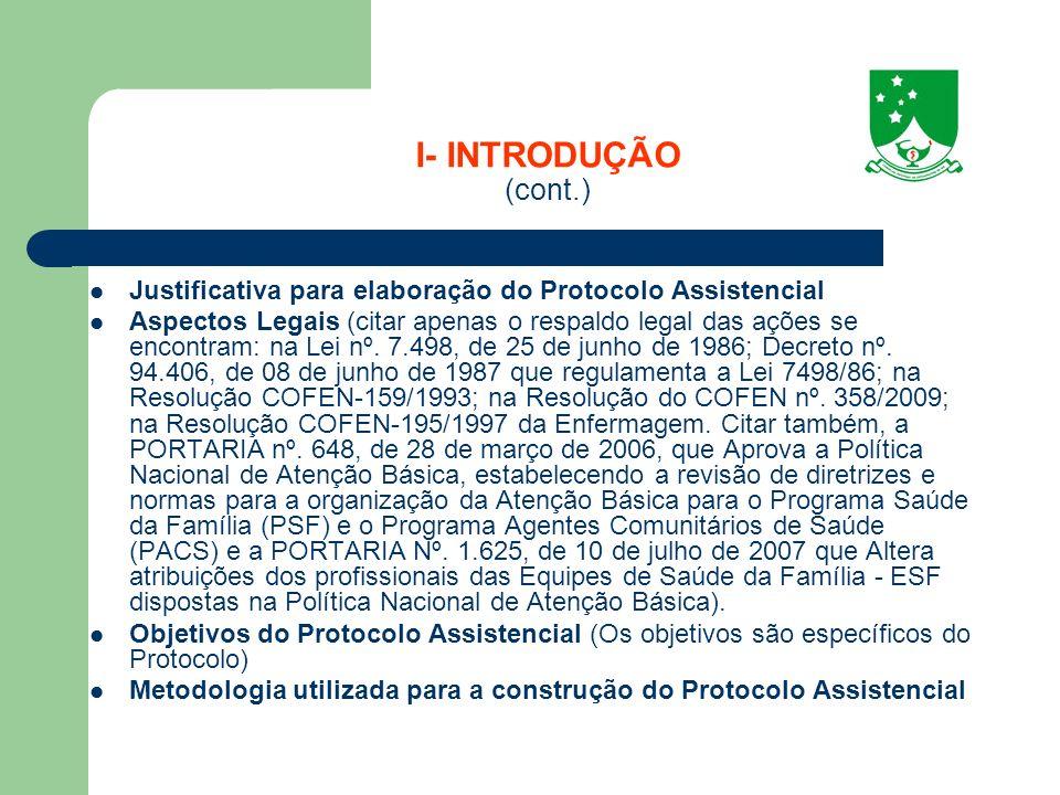 I- INTRODUÇÃO (cont.) Justificativa para elaboração do Protocolo Assistencial.
