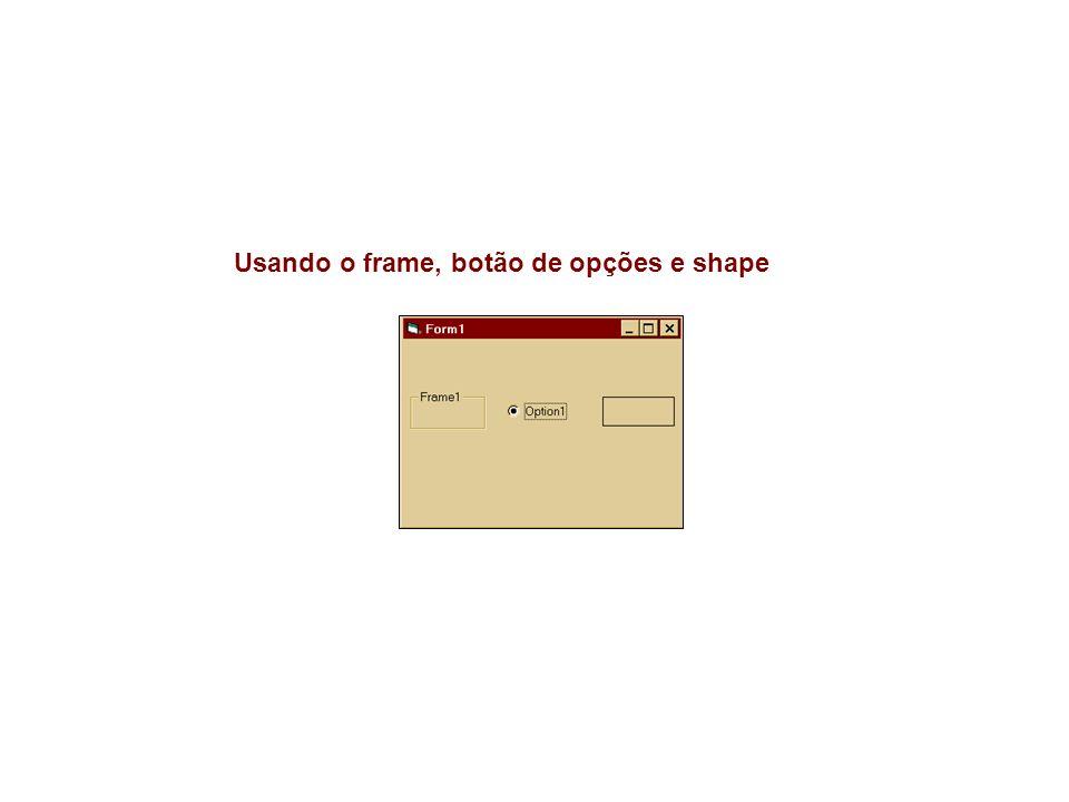 Usando o frame, botão de opções e shape