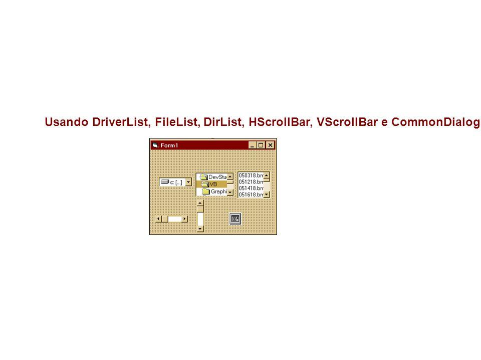 Usando DriverList, FileList, DirList, HScrollBar, VScrollBar e CommonDialog