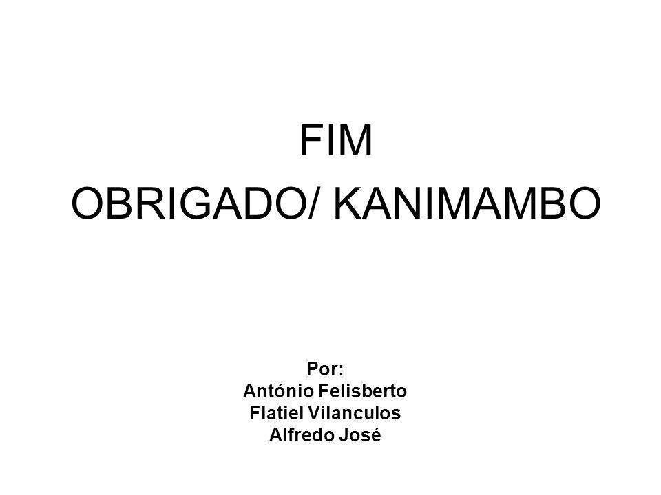 Por: António Felisberto Flatiel Vilanculos Alfredo José