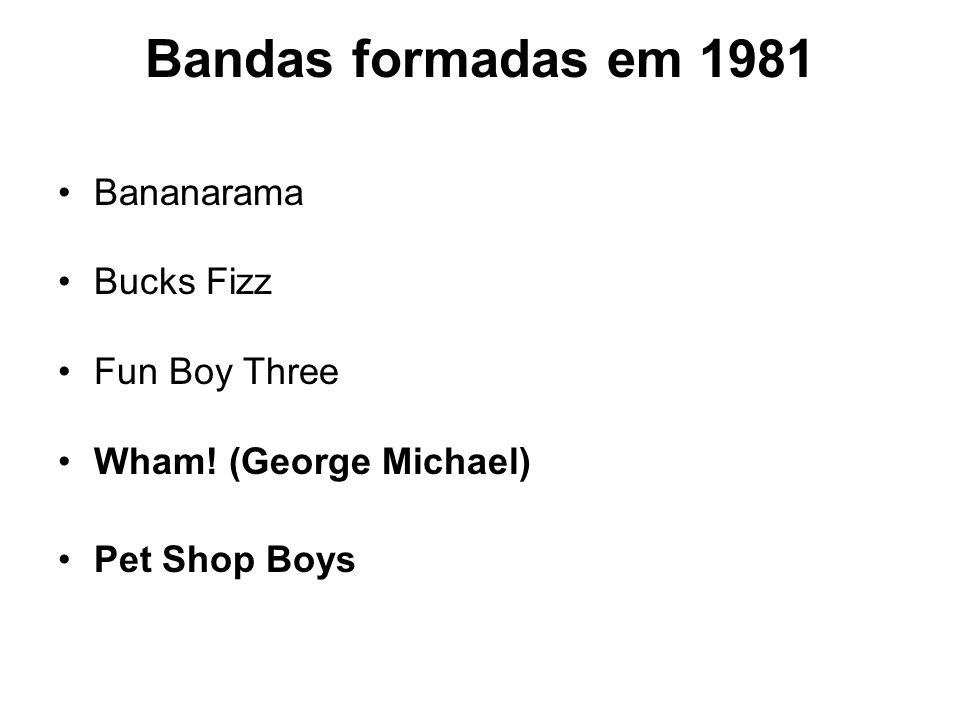 Bandas formadas em 1981 Bananarama Bucks Fizz Fun Boy Three