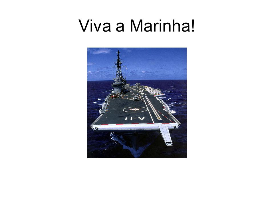 Viva a Marinha!