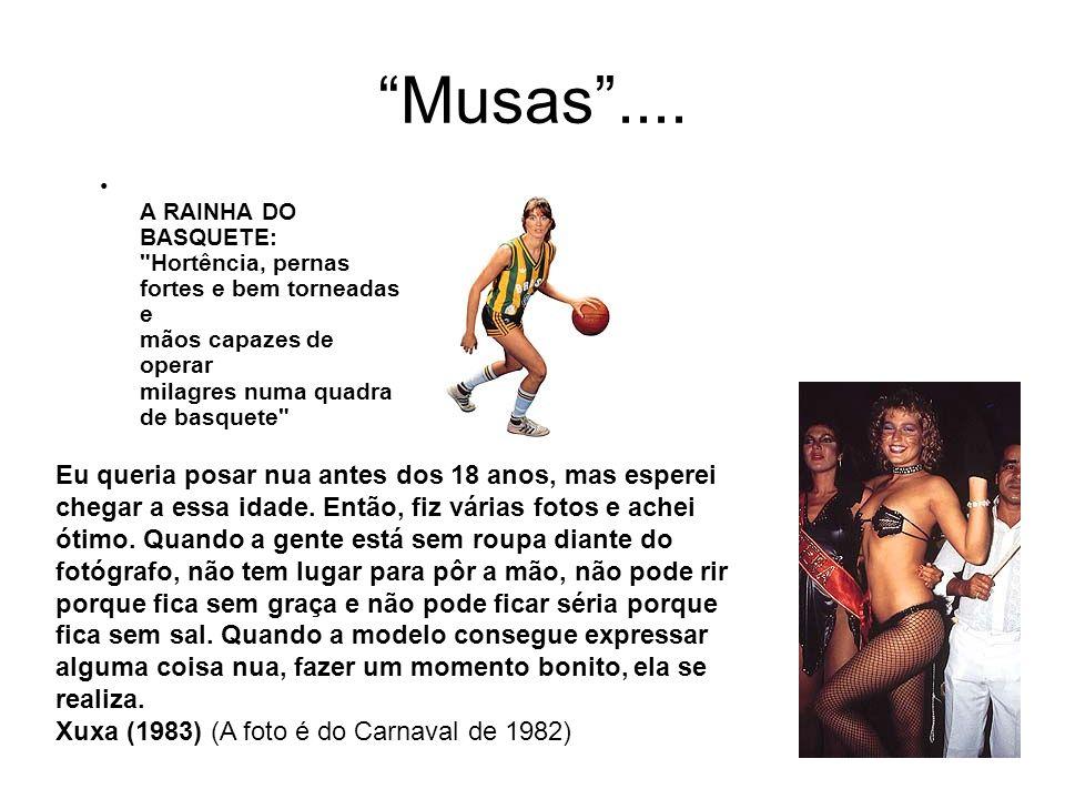 Musas .... A RAINHA DO BASQUETE: Hortência, pernas fortes e bem torneadas e mãos capazes de operar milagres numa quadra de basquete