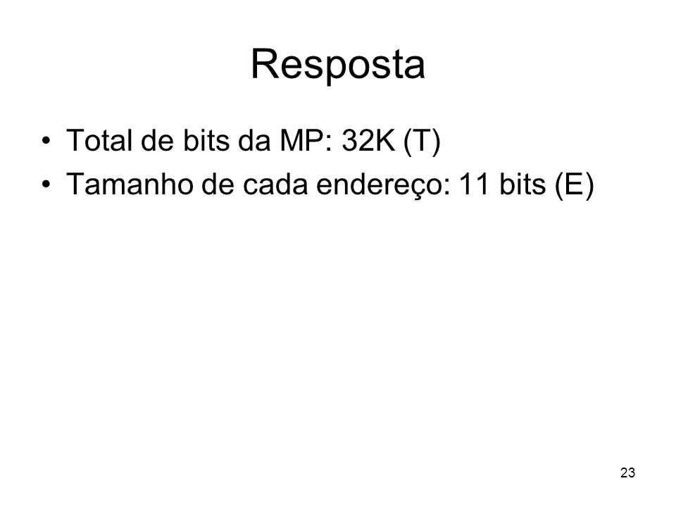 Resposta Total de bits da MP: 32K (T)