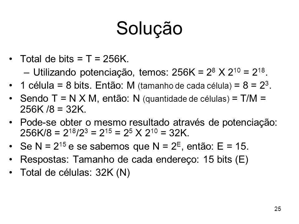 Solução Total de bits = T = 256K.