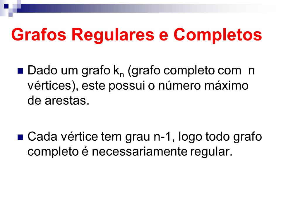 Grafos Regulares e Completos