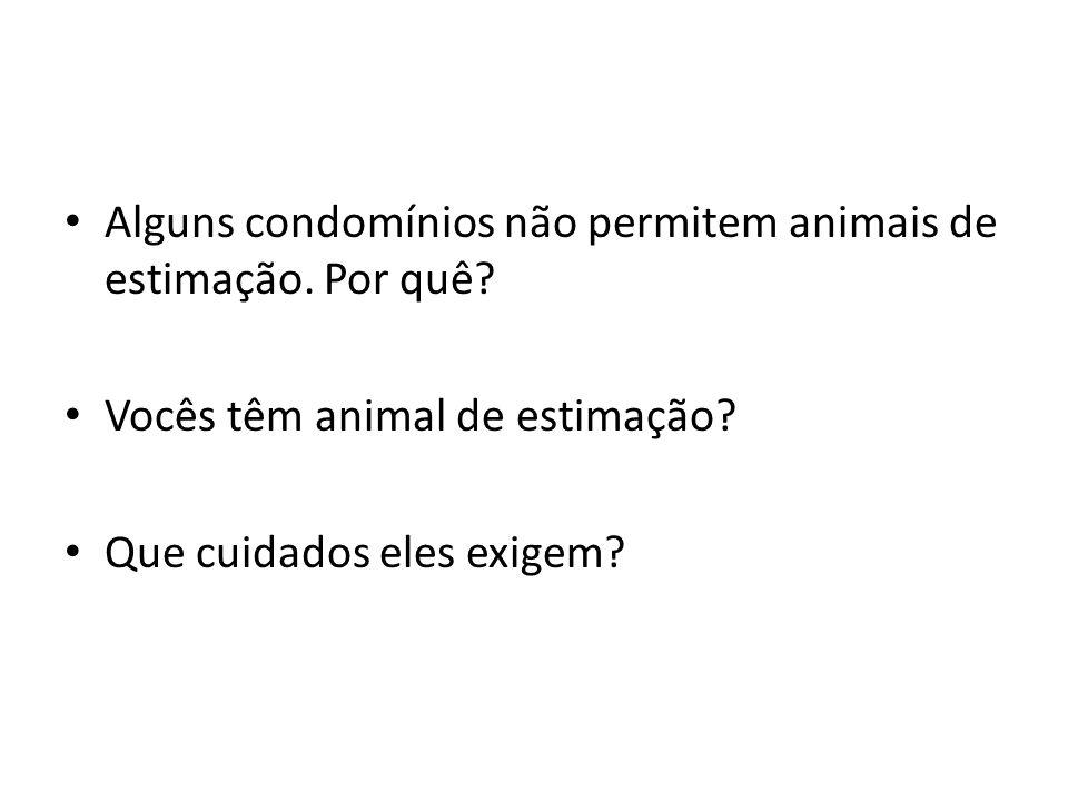 Alguns condomínios não permitem animais de estimação. Por quê
