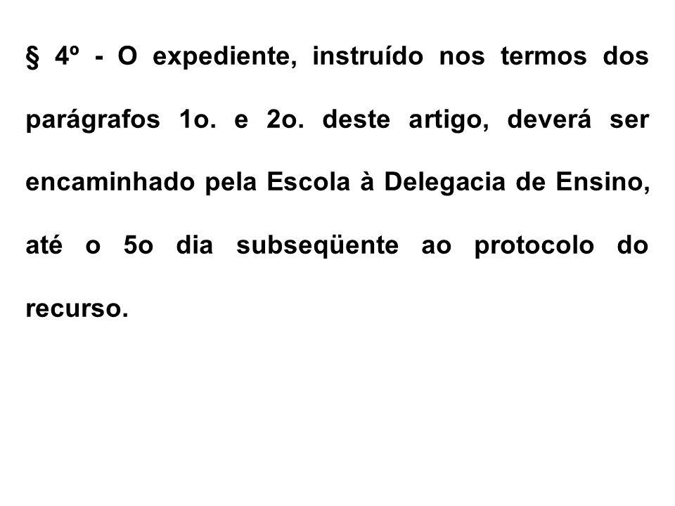 § 4º - O expediente, instruído nos termos dos parágrafos 1o. e 2o