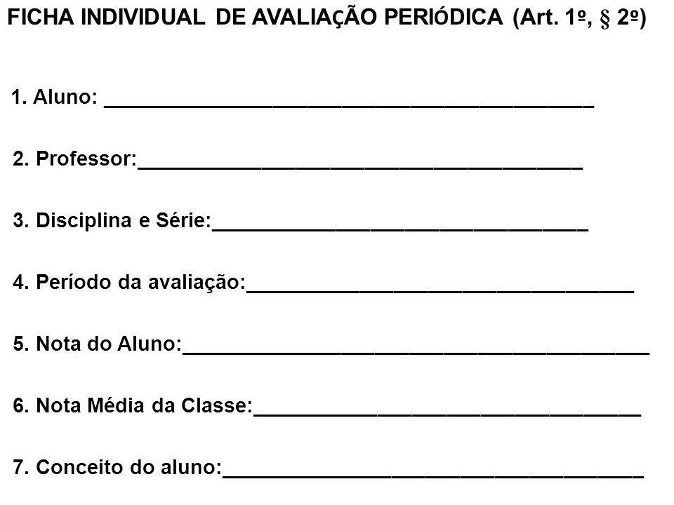 FICHA INDIVIDUAL DE AVALIAÇÃO PERIÓDICA (Art. 1º, § 2º)