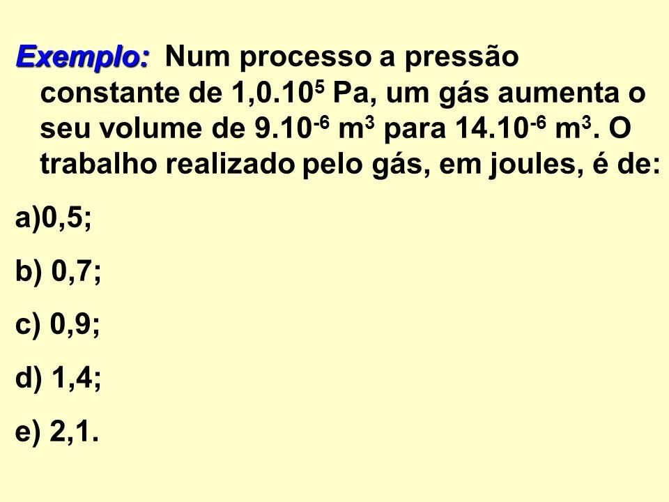 Exemplo: Num processo a pressão constante de 1,0