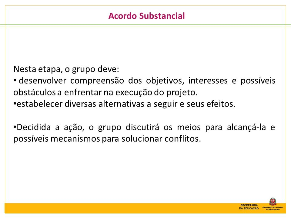 Acordo SubstancialNesta etapa, o grupo deve:
