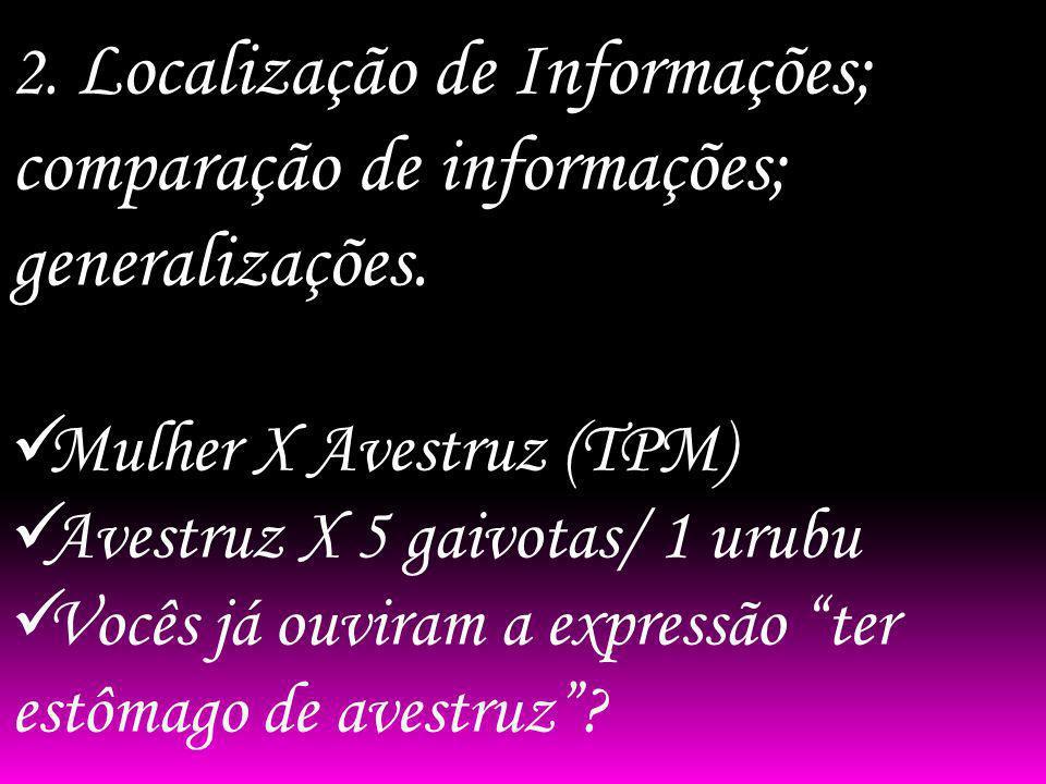 2. Localização de Informações; comparação de informações; generalizações.