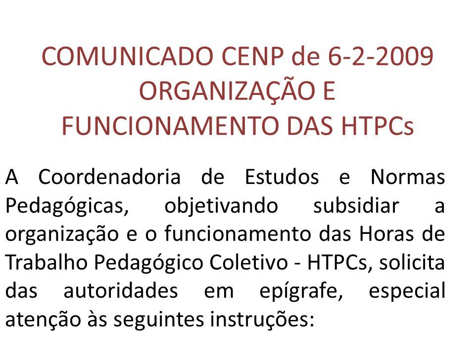 COMUNICADO CENP de 6-2-2009 ORGANIZAÇÃO E FUNCIONAMENTO DAS HTPCs