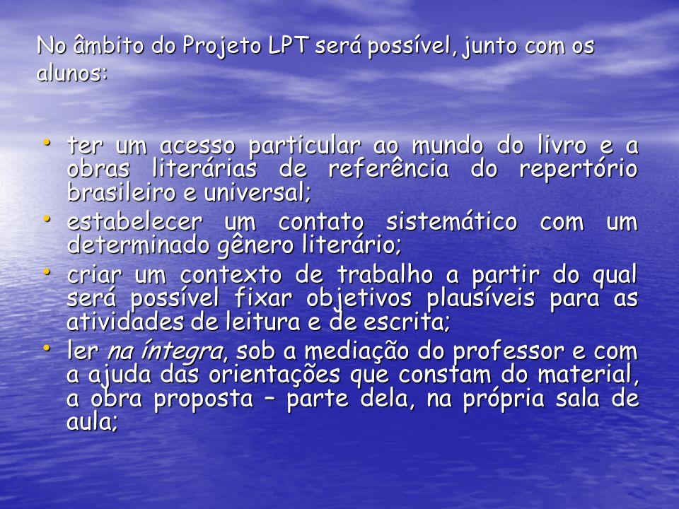 No âmbito do Projeto LPT será possível, junto com os alunos: