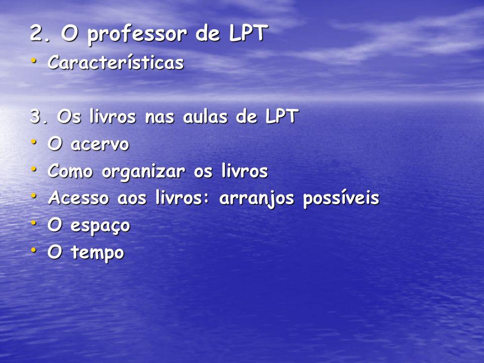 2. O professor de LPT Características 3. Os livros nas aulas de LPT