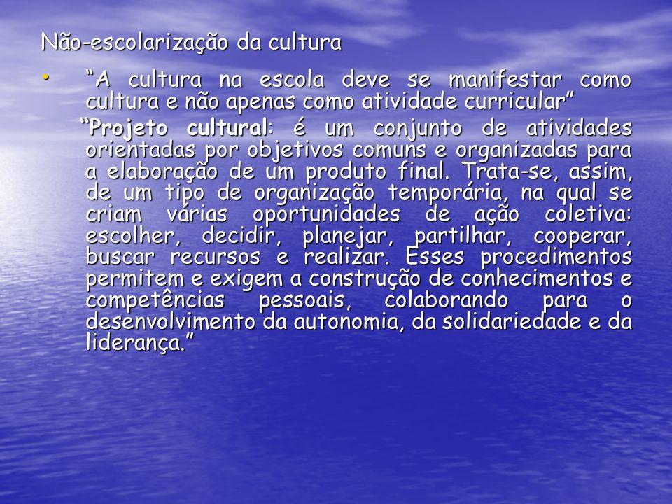 Não-escolarização da cultura