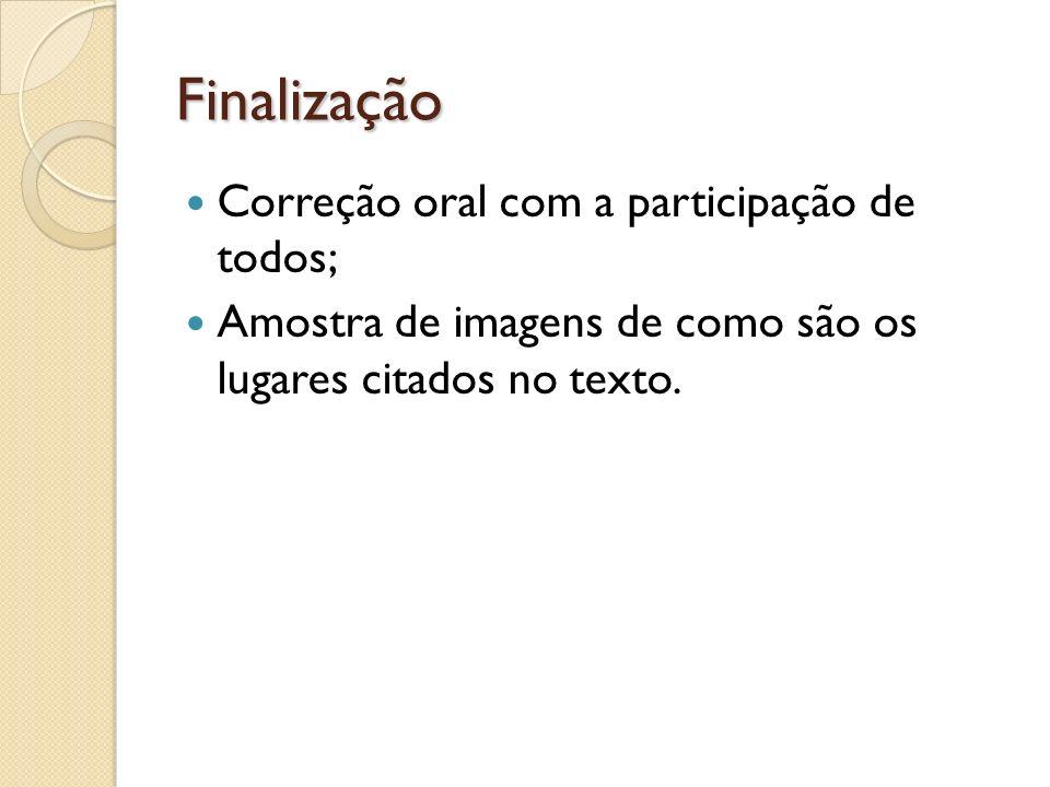 Finalização Correção oral com a participação de todos;
