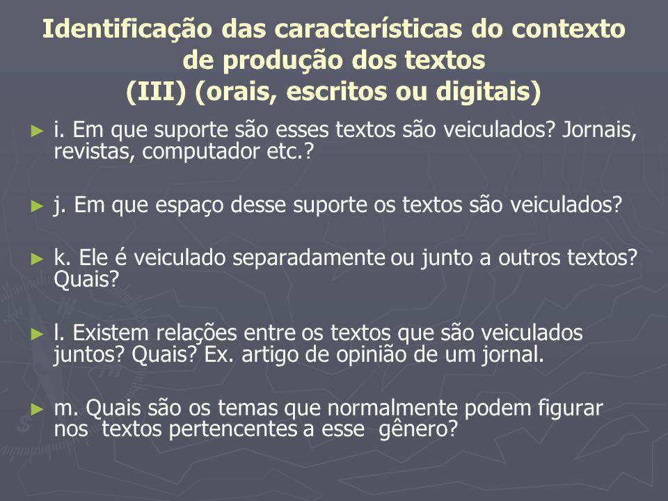 Identificação das características do contexto de produção dos textos (III) (orais, escritos ou digitais)