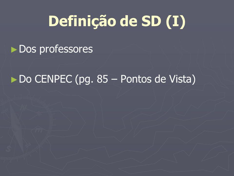 Definição de SD (I) Dos professores