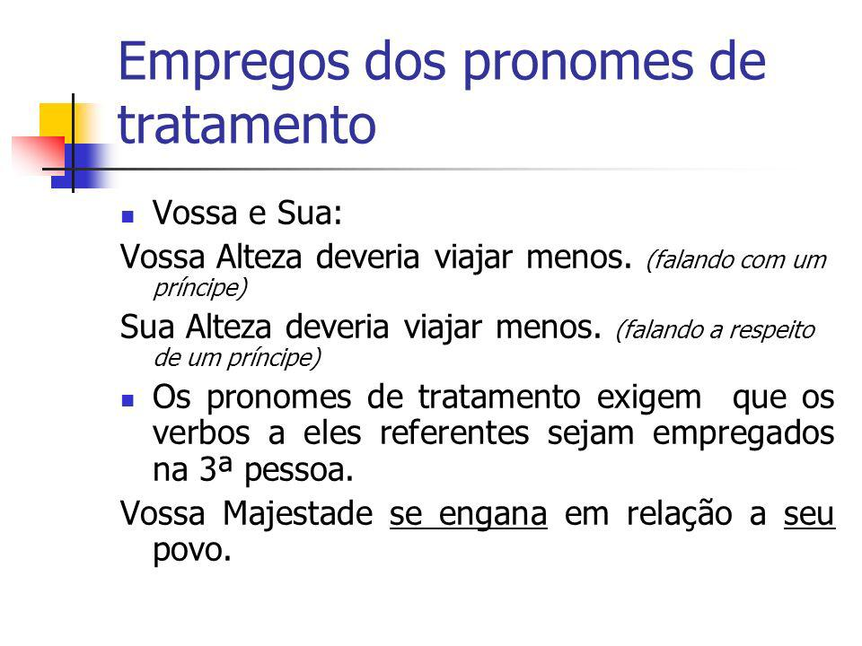Empregos dos pronomes de tratamento