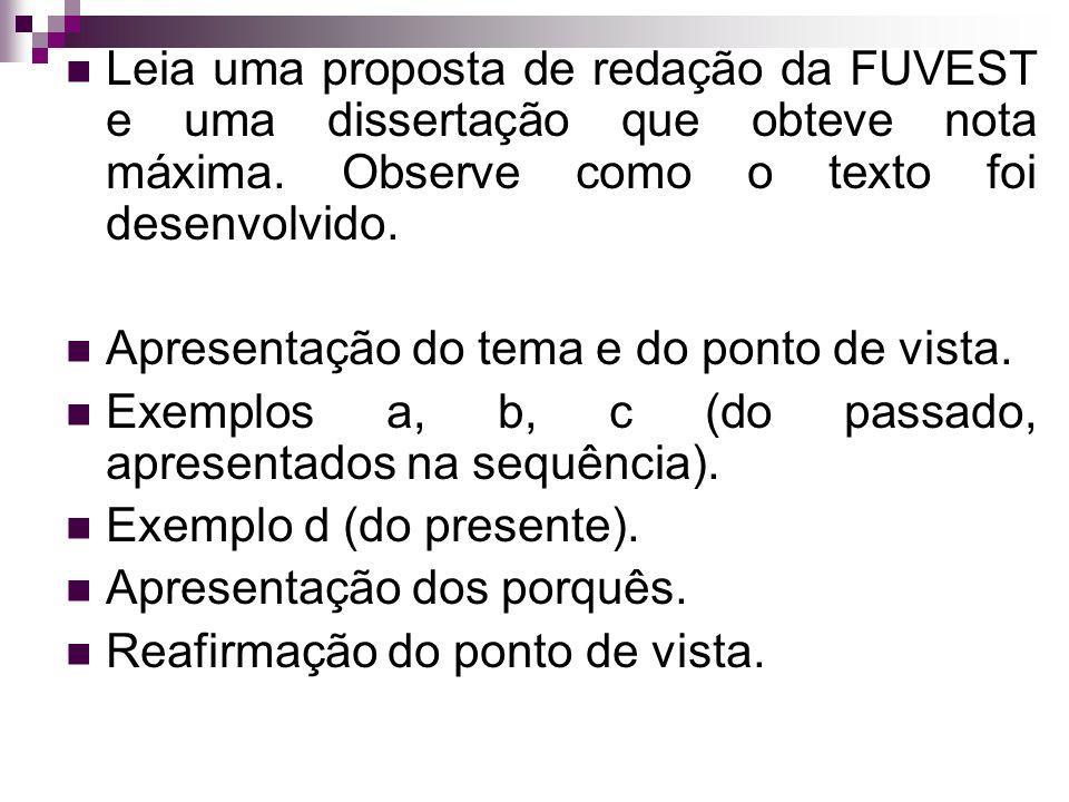 Leia uma proposta de redação da FUVEST e uma dissertação que obteve nota máxima. Observe como o texto foi desenvolvido.