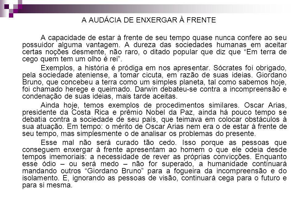 A AUDÁCIA DE ENXERGAR À FRENTE