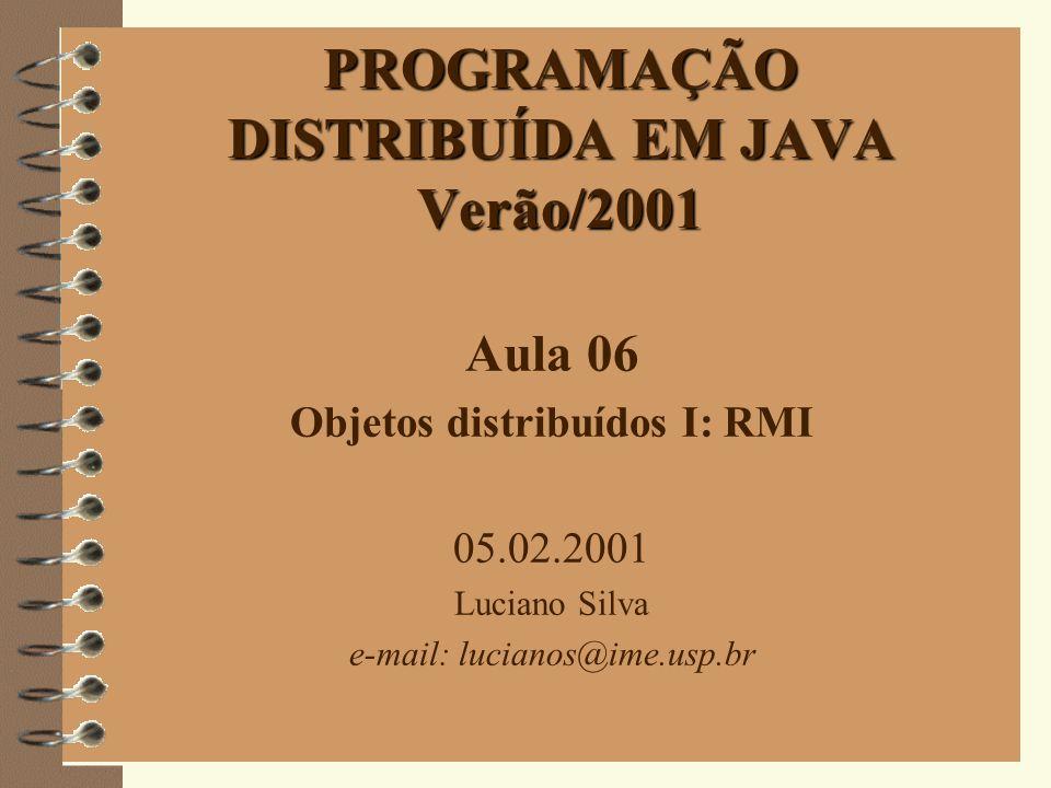 PROGRAMAÇÃO DISTRIBUÍDA EM JAVA Verão/2001