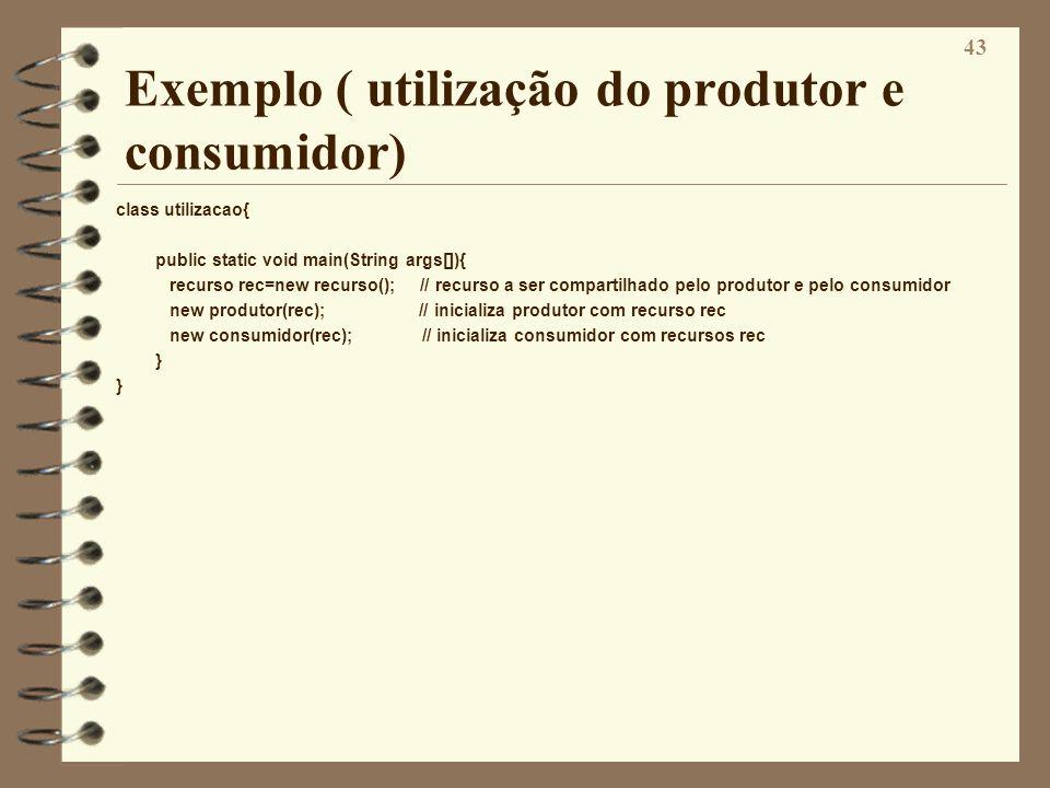 Exemplo ( utilização do produtor e consumidor)