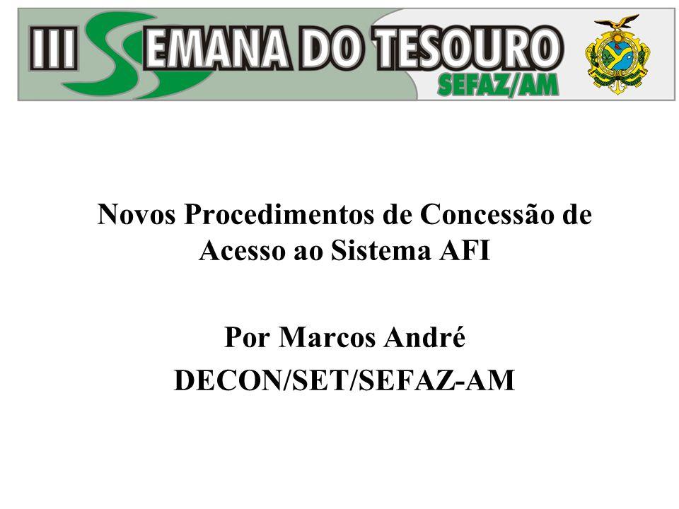 Novos Procedimentos de Concessão de Acesso ao Sistema AFI