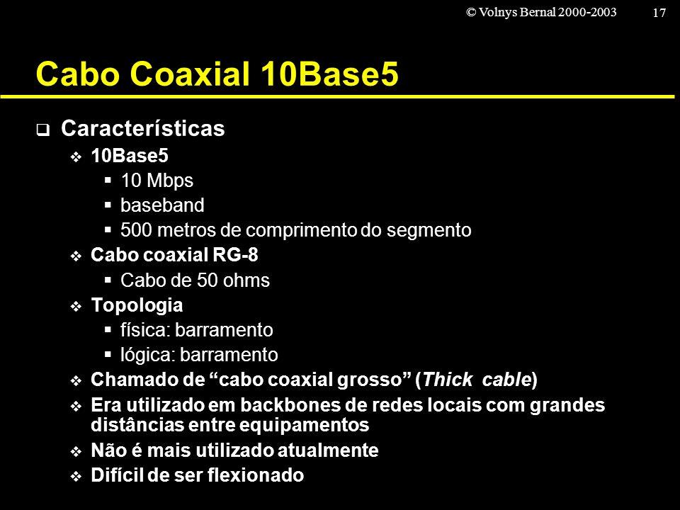 Cabo Coaxial 10Base5 Características 10Base5 10 Mbps baseband