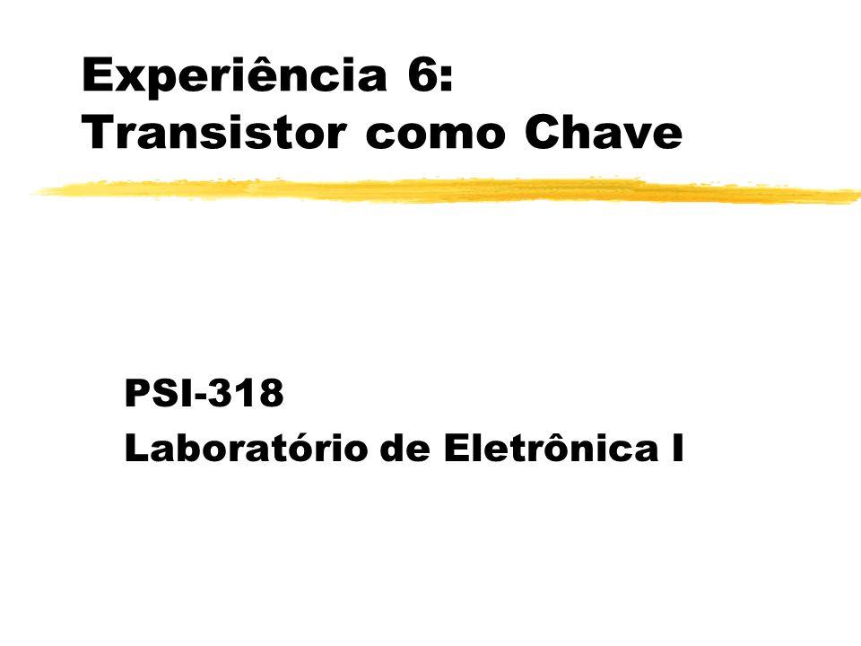 Experiência 6: Transistor como Chave