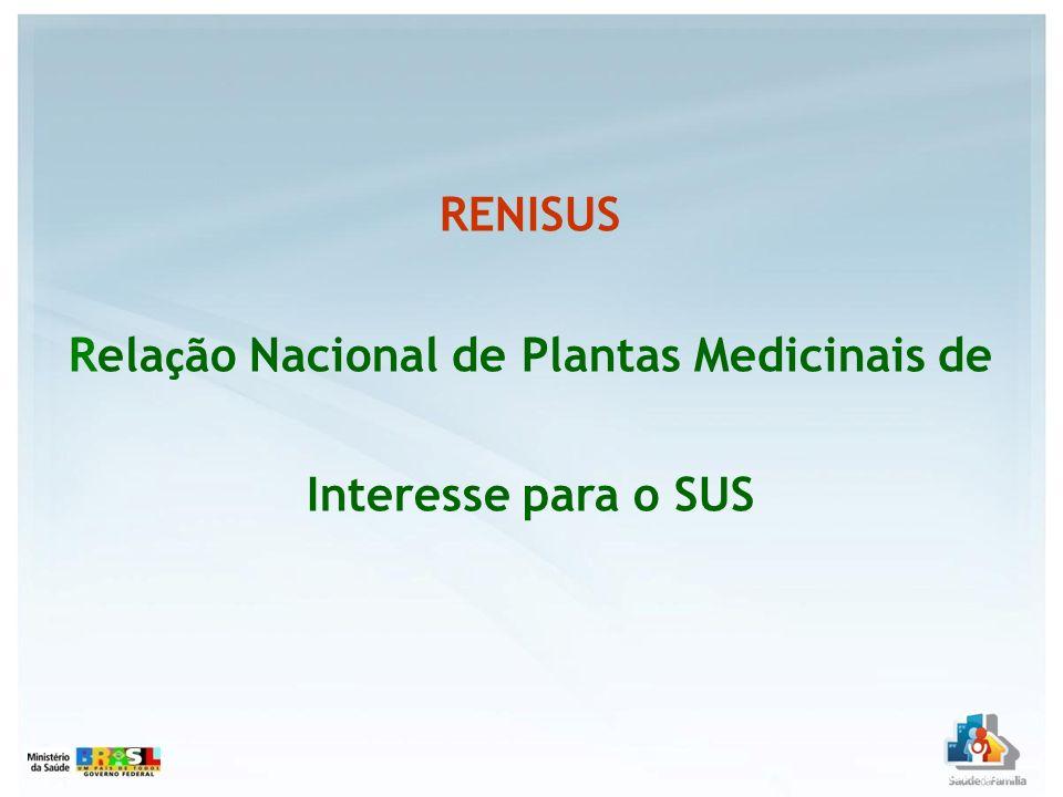 RENISUS Relação Nacional de Plantas Medicinais de Interesse para o SUS