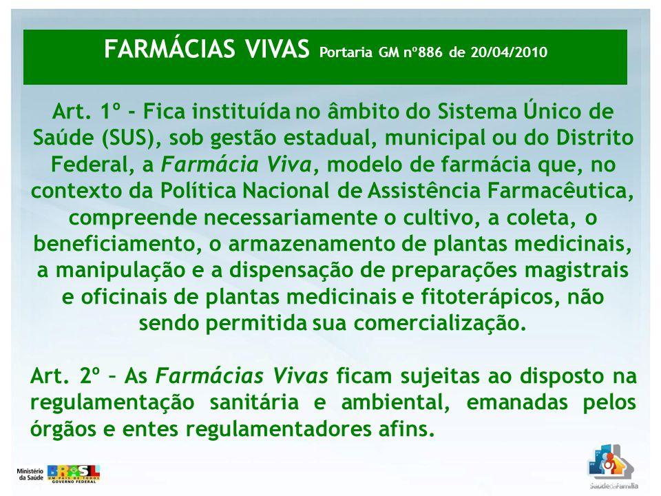 FARMÁCIAS VIVAS Portaria GM nº886 de 20/04/2010