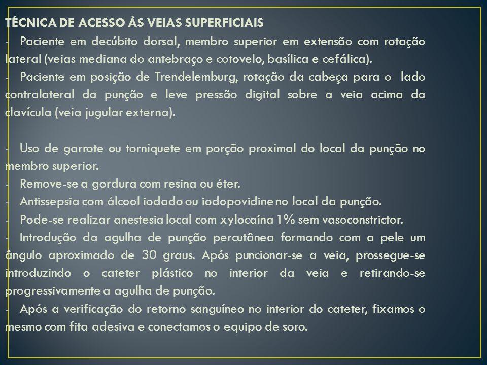 TÉCNICA DE ACESSO ÀS VEIAS SUPERFICIAIS