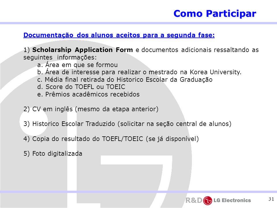 Como Participar Documentação dos alunos aceitos para a segunda fase: