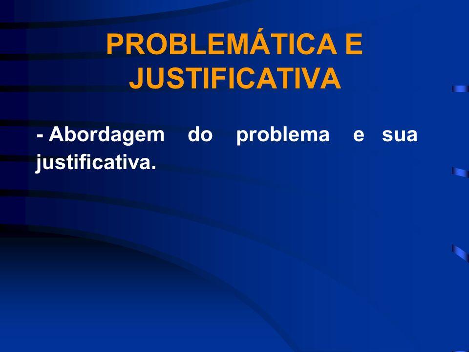PROBLEMÁTICA E JUSTIFICATIVA