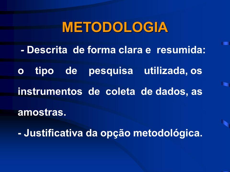METODOLOGIA - Descrita de forma clara e resumida: